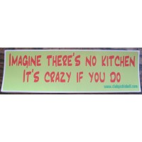 Imagine no kitchen Bumper Sticker